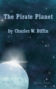 The Pirate Planet ebook by Charles W Diffin