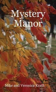 Mystery Manor ebook by Mike and Veronica Krath