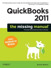 QuickBooks 2011: The Missing Manual ebook by Bonnie Biafore