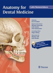 Anatomy for Dental Medicine, Latin Nomenclature ebook by Eric Baker,Michael Schuenke,Erik Schulte