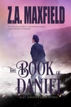 The Book Of Daniel - St. Nacho's, #4 ebook by Z.A. Maxfield