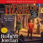 The Fires of Heaven - Book Five of 'The Wheel of Time' audiobook by Robert Jordan, Kate Reading, Michael Kramer