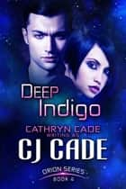 Deep Indigo ebook by CJ Cade
