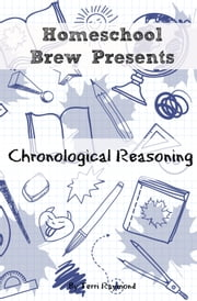 Chronological Reasoning - Seventh Grade Social Science Lesson, Activities, Discussion Questions and Quizzes ebook by Terri Raymond