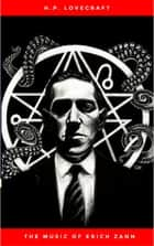 The Music of Erich Zann ebook by H.P. Lovecraft