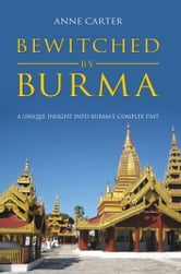 Bewitched by Burma ebook by Anne Carter