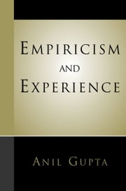 Empiricism and Experience ebook by Anil Gupta