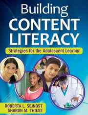 Building Content Literacy - Strategies for the Adolescent Learner ebook by