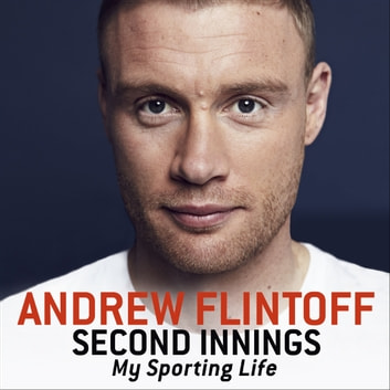 Second Innings - My Sporting Life audiobook by Andrew Flintoff