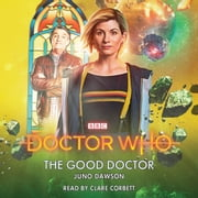 Doctor Who: The Good Doctor - 13th Doctor Novelisation audiobook by Juno Dawson