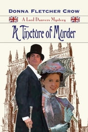 A Tincture of Murder - A Lord Danvers Mystery ebook by Donna Fletcher Crow