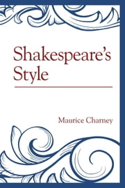Shakespeare's Style ebook by Maurice Charney