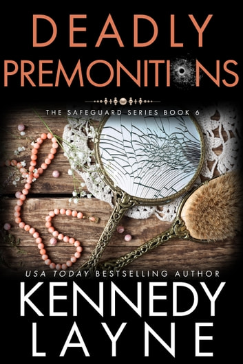 Deadly Premonitions (The Safeguard Series, Book Six ebook by Kennedy Layne