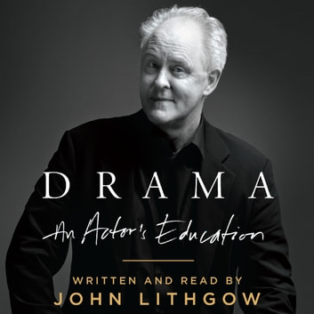 Drama - An Actor's Education audiobook by John Lithgow