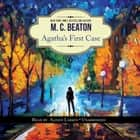 Agatha's First Case - An Agatha Raisin Short Story audiolibro by M. C. Beaton, Alison Larkin