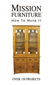 Mission Furniture - How to Make It ebook by H.H. Windsor