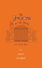 The Gargoyle at the Gates ebook by Philippa Dowding