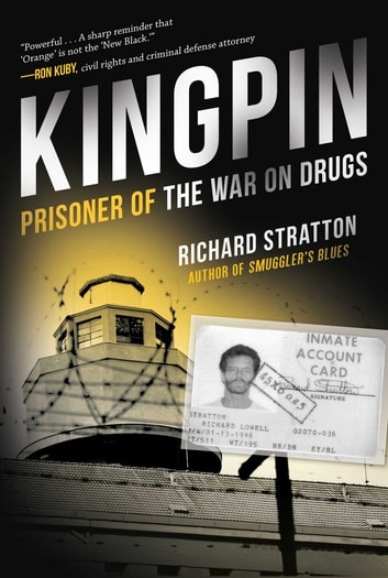 Kingpin - Prisoner of the War on Drugs ebook by Richard Stratton