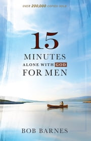 15 Minutes Alone with God for Men ebook by Bob Barnes