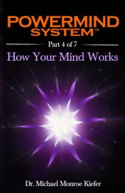 Powermind System Life Guide to Success | Ebook Multi-Part Edition | Part 4 of 7 ebook by Dr. Michael Monroe Kiefer
