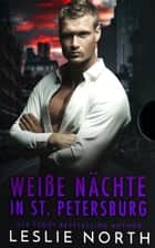Weiße Nächte in St. Petersburg eBook by Leslie North