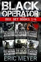 Black Operator - Complete Box Set (Books 1-6) ebook by Eric Meyer