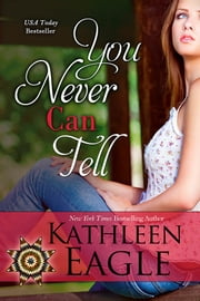 You Never Can Tell ebook by Kathleen Eagle