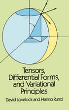 Tensors, Differential Forms, and Variational Principles ebook by David Lovelock, Hanno Rund