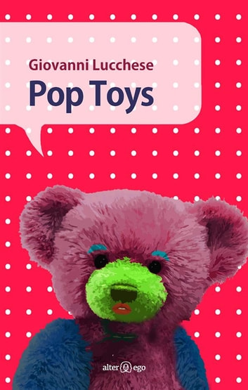Pop Toys ebook by Giovanni Lucchese