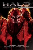 Halo: Rise of Atriox eBook by Cullen Bunn, Jody Houser, John Jackson Miller,...