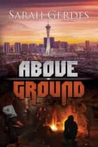 Above Ground ebook by