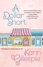 A DOLLAR SHORT ebook by Karin Gillespie
