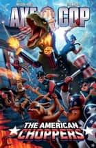 Axe Cop Volume 6: American Choppers ebook by Malachai Nicollle, Ethan Nicolle