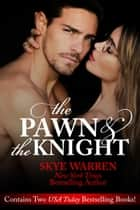 The Pawn and the Knight 電子書 by Skye Warren