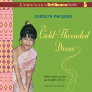 Gold-Threaded Dress, The audiobook by Carolyn Marsden