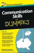 Communication Skills For Dummies ebook by Elizabeth Kuhnke