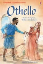Othello: Usborne Young Reading: Series Three ebook by Rosie Dickins, Christa Unzner