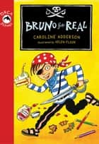 Bruno for Real ebook by Caroline Adderson, Helen Flook