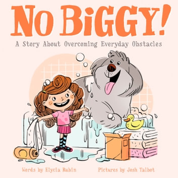 No Biggy! - A Story About Overcoming Everyday Obstacles ebook by Elycia Rubin