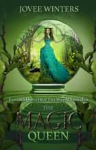 The Magic Queen ebook by Jovee Winters
