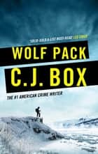 Wolf Pack eBook by C.J. Box