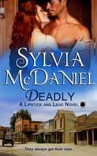 Deadly ebook by Sylvia McDaniel