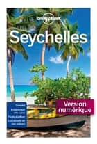 Seychelles - 4ed ebook by Planet Lonely