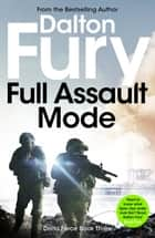Full Assault Mode ebook by Dalton Fury