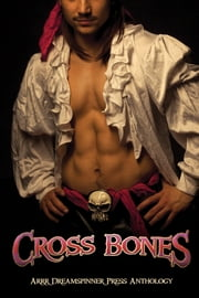 Cross Bones ebook by Cornelia Grey,Emily Moreton,Cooper West,Maggie Lee,Jana Denardo,Riley Shane,Rebecca Cohen,E.S. Douglas,Juan Kenobi,Ellen Holiday,M.J. O'Shea,Piper Vaughn,B. Snow,K.J. Johnson,Catt Ford