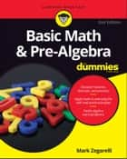 Basic Math & Pre-Algebra For Dummies ebook by Mark Zegarelli