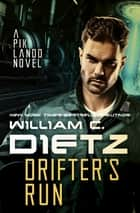 Drifter's Run ebook by William C. Dietz