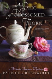 A Sprig of Blossomed Thorn ebook by Patrice Greenwood