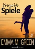 Verruchte Spiele Band 3 ebook by Emma M. Green