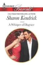 A Whisper of Disgrace ekitaplar by Sharon Kendrick